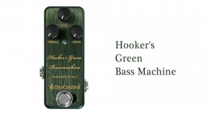 Hooker's Green Bass Machine