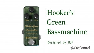 One Control Hooker's Green Bassmachine